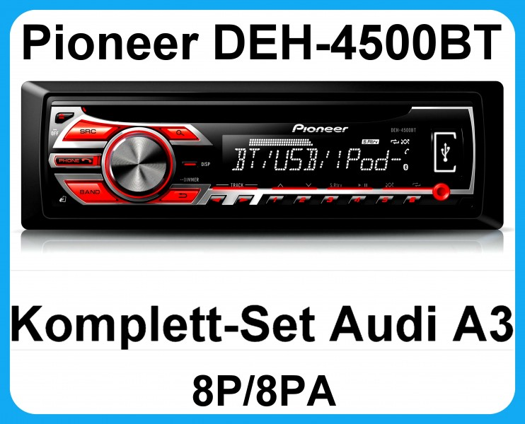komplett set audi a3 8p 8pa pioneer deh 4500bt autoradio usb mp3 wma bluetooth ebay. Black Bedroom Furniture Sets. Home Design Ideas