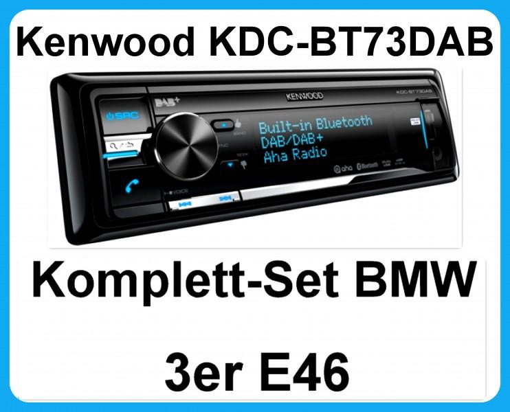 komplett set bmw 3er e46 mit kenwood kdc bt73dab 1 din. Black Bedroom Furniture Sets. Home Design Ideas