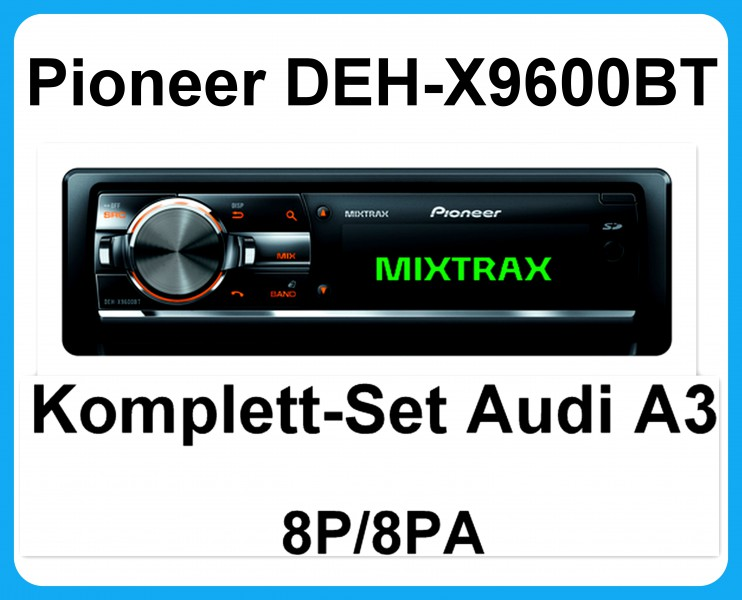 komplett set audi a3 8p 8pa pioneer deh x9600bt autoradio usb mp3 cd bluetooth. Black Bedroom Furniture Sets. Home Design Ideas